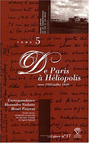Correspondance Alexandre Vialatte - Henri Pourrat (1916-1959) : Tome 5, De Paris à Héliopolis, mars 1935 - juillet 1939