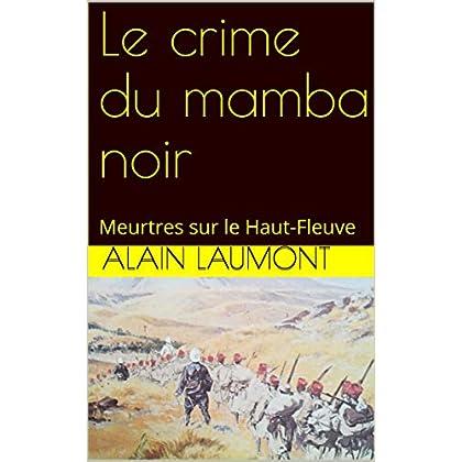 Le crime du mamba noir: Meurtres sur le Haut-Fleuve (Les enquêtes de Philibert TONDU t. 1)