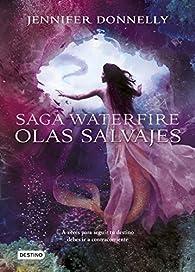 Olas Salvajes: Waterfire 2 par Jennifer Donnelly