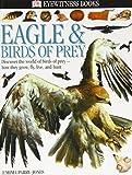 Eagles and Birds of Prey (DK Eyewitness Books)
