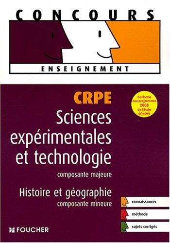 CRPE Sciences exprimentales et technologie, composante majeure ; Histoire et gographie, composante mineure (Ancienne Edition)