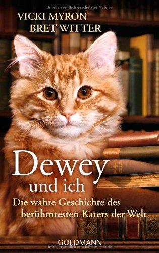 Buchseite und Rezensionen zu 'Dewey und ich -: Die wahre Geschichte des berühmtesten Katers der Welt' von Vicki Myron