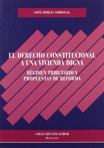 El derecho constitucional a una vivienda digna: Régimen tributario y propuestas de reforma: 9 (Colección Fiscalidad)
