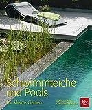 Schwimmteiche und Pools: für kleine Gärten (BLV)