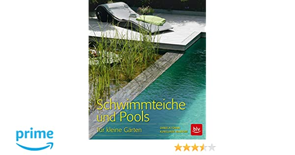 Schwimmteiche Und Pools Für Kleine Gärten Blv Amazonde Daniela