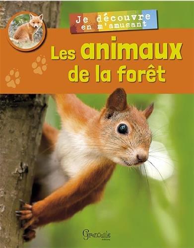 Je découvre les animaux de la forêt par Alexia Romatif