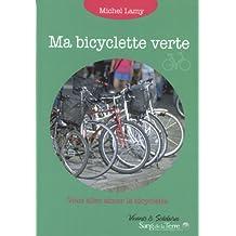 Ma bicyclette verte : Vous allez aimer la bicyclette