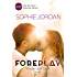 Foreplay - Vorspiel zum Glück (Ivy Chronicles 1)