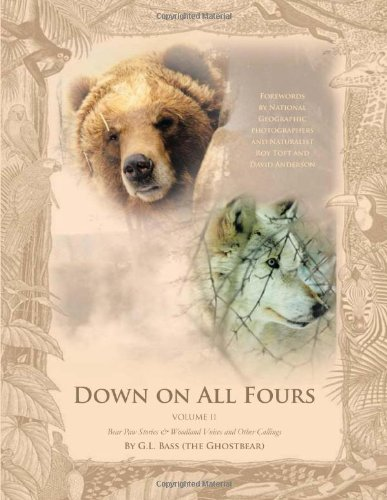 Down on All Fours: Bear Paw Stories & Woodland Voices and Other Callings
