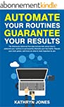 Automate Your Routines Guarantee Your...