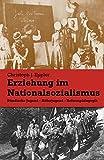 Erziehung im Nationalsozialismus: Bündische Jugend - Hitlerjugend - Reformpädagogik