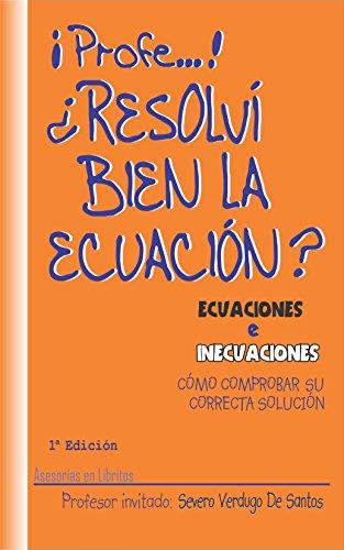 Descargar Libro ECUACIONES E INECUACIONES CÓMO COMPROBAR SU CORRECTA SOLUCIÓN de Severo Verdugo De Santos
