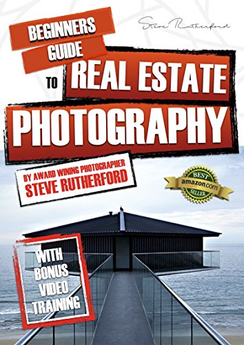 Beginners Guide to Architecture and Real Estate Photography (Beginners Guide to Photography Book 6) (English Edition) (Photography Digital Estate Real)