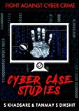#6: Cyber Case Studies: Better to Learn from Other's Mistakes, Than to Commit the Same and be Sorry Later