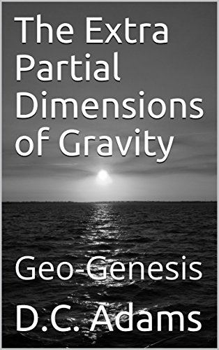 the-extra-partial-dimensions-of-gravity-geo-genesis-dc-adams-lecture-series-collection-book-22-engli