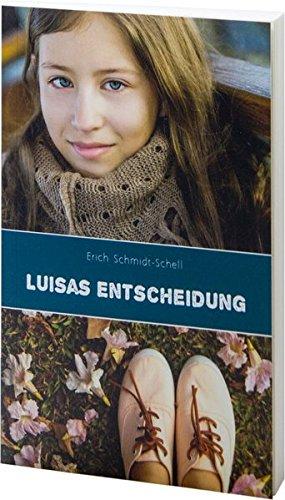Buchseite und Rezensionen zu 'Luisas Entscheidung' von Erich Schmidt-Schell