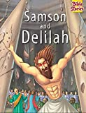 Samson and Delilah: 1 (Bible Stories Series)