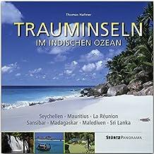 Panorama Trauminseln im Indischen Ozean - Seychellen • Mauritius • La Rèunion • Sansibar • Madagaskar • Malediven • Sri Lanka