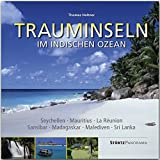 Panorama Trauminseln im Indischen Ozean - Seychellen • Mauritius • La Rèunion • Sansibar •...