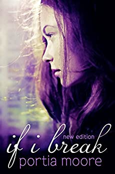If I Break: New Edition by [Moore, Portia]