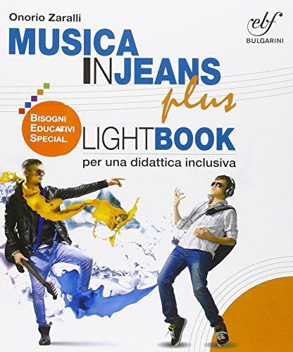 Musica in jeans plus. Lightbook per una didattica inclusiva. Con espasnione online. Per la Scuola media