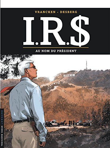I.R.$ - tome 12 - Au Nom du Président