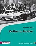 Diesterwegs Neusprachliche Bibliothek - Englische Abteilung: Mother to Mother: Textbook - Sindiwe Magona
