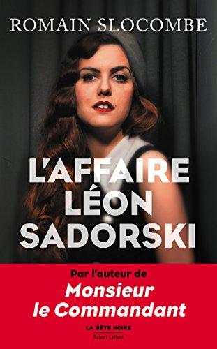 Romain Slocombe - L'Affaire Leon Sadorski Rentrée Littéraire 2016