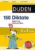 150 Diktate 2. bis 4. Klasse: Regeln und Texte zum Üben - mit MP3-Download (Duden - 150 Übungen) - Claudia Fahlbusch, Sandra Schauer, Alexandra Thiel