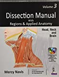 Dissection Manual with Regions & Applied Anatomy: Head & Neck and Brain (Volume 3) Includes Interactive DVD-ROM