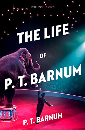 The Life of P.T. Barnum par P.T. Barnum