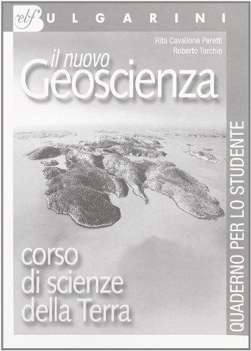 Il nuovo Geoscienza. Corso di scienze della terra. Con quaderno per l'allievo. Per le Scuole superiori