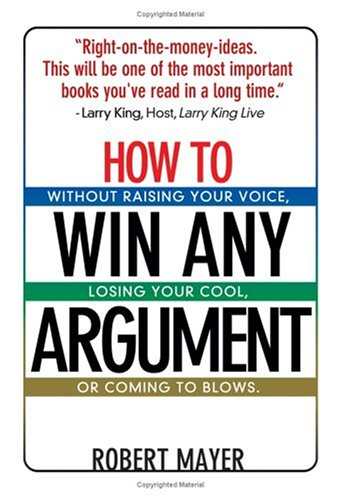 How To Win Any Argument Robert Mayer Pdf