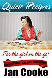 Quick Recipes: Delicious Casseroles, Salads and Desserts in Under an Hour (English Edition)
