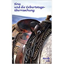 Sina und die Geburtstagsüberraschung - Pferde, Freundschaft, Abenteuer (Reitstall Rautenberg 12) (German Edition)