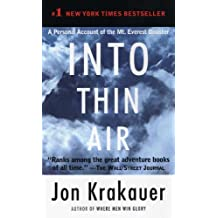 Into Thin Air: A Personal Account of the Mt. Everest Disaster by Jon Krakauer (2009-08-25)