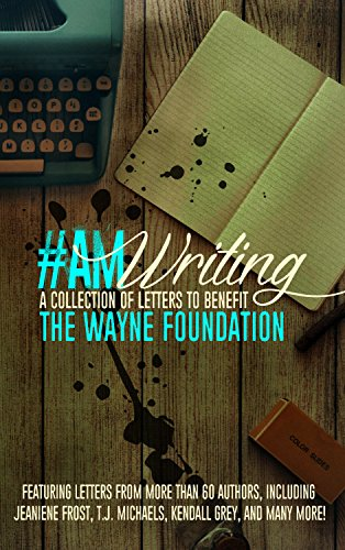 amwriting-a-collection-of-letters-to-benefit-the-wayne-foundation-english-edition