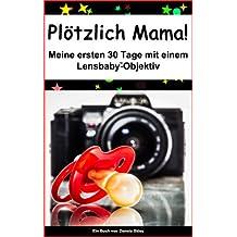 Plötzlich Mama - Meine ersten 30 Tage mit einem Lensbaby Objektiv