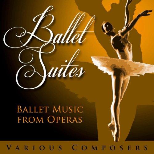 Ballet Suites - Ballet Music f...