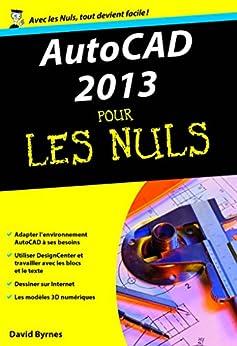 AutoCAD 2013 Poche Pour les Nuls par [BYRNES, David]