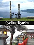 Cycling Kyushu: Japan's Onsen Island and Land of Fire