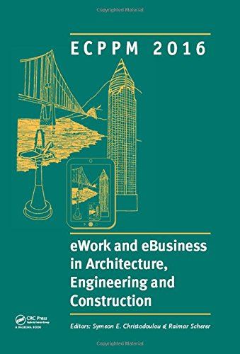 eWork and eBusiness in Architecture, Engineering and Construction: ECPPM 2016: Proceedings of the 11th European Conference on Product and Process ... 2016), Limassol, Cyprus, 7-9 September 2016