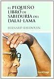El pequeño libro de sabiduria del Dalai-Lama (LIBROS DE CABECERA)