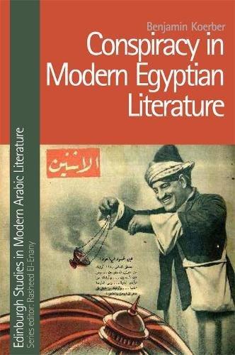 Conspiracy in Modern Egyptian Literature (Edinburgh Studies in Modern Arabic Literature)