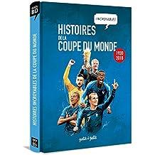 Histoires incroyables de la coupe du monde : 1930-2018