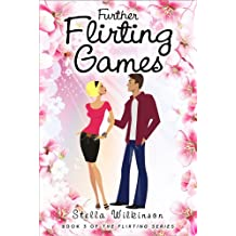 Further Flirting Games (The Flirting Games Series Book 3)