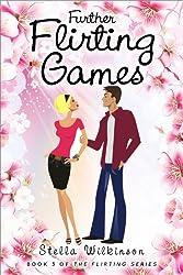 Further Flirting Games (The Flirting Games Series Book 3)