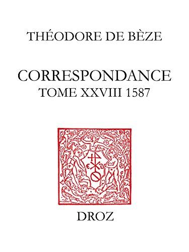 Correspondance. Tome XXVIII, 1587