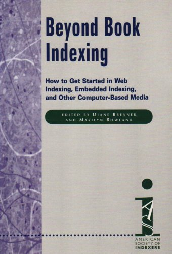 beyond-book-indexing-how-to-get-started-in-web-indexing-embedded-indexing-and-other-computer-based-media-2000-02-01