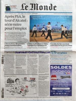MONDE (LE) [No 21000] du 27/07/2012 - APRES PSA - LE TOUR D'ALCATEL - SERIE NOIRE POUR L'EMPLOI - L'ETE DES LIVRES - DES 1ERS ROMANS INCONTOURNABLES - A ALEP EN ATTENDANT LES CHARS L'ATTAQUE D'UN COMMISSARIAT - SCANDALE DERRIERE UNE ETUDE AMERICAINE SUR LES GAZ DE SCHISTE - LE REGARD DE PLANTU - MAUVAISE PASSE POUR PHILIPPE COURROYE